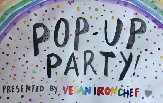 Vegan Iron Chef Presents: Pop-Up Party!